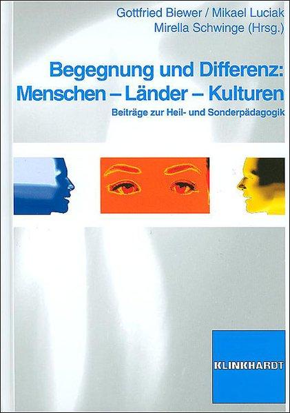 Begegnung und Differenz: Menschen - Länder - Kulturen als Buch