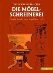 Das Schreinerbuch II. Die Möbelschreinerei als Buch