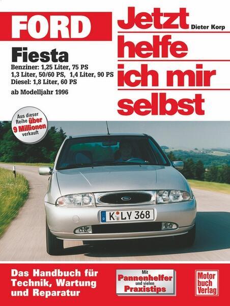 Ford Fiesta ab 1996. Jetzt helfe ich mir selbst als Buch