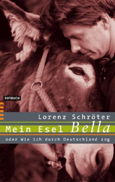 Mein Esel Bella oder Wie ich durch Deutschland zog als Buch