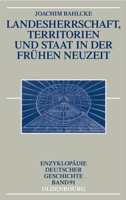 Landesherrschaft, Territorien und Staat in der Frühen Neuzeit als Buch