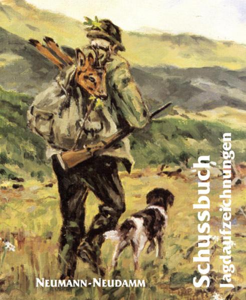 Schußbuch. Jagdaufzeichnungen als Buch