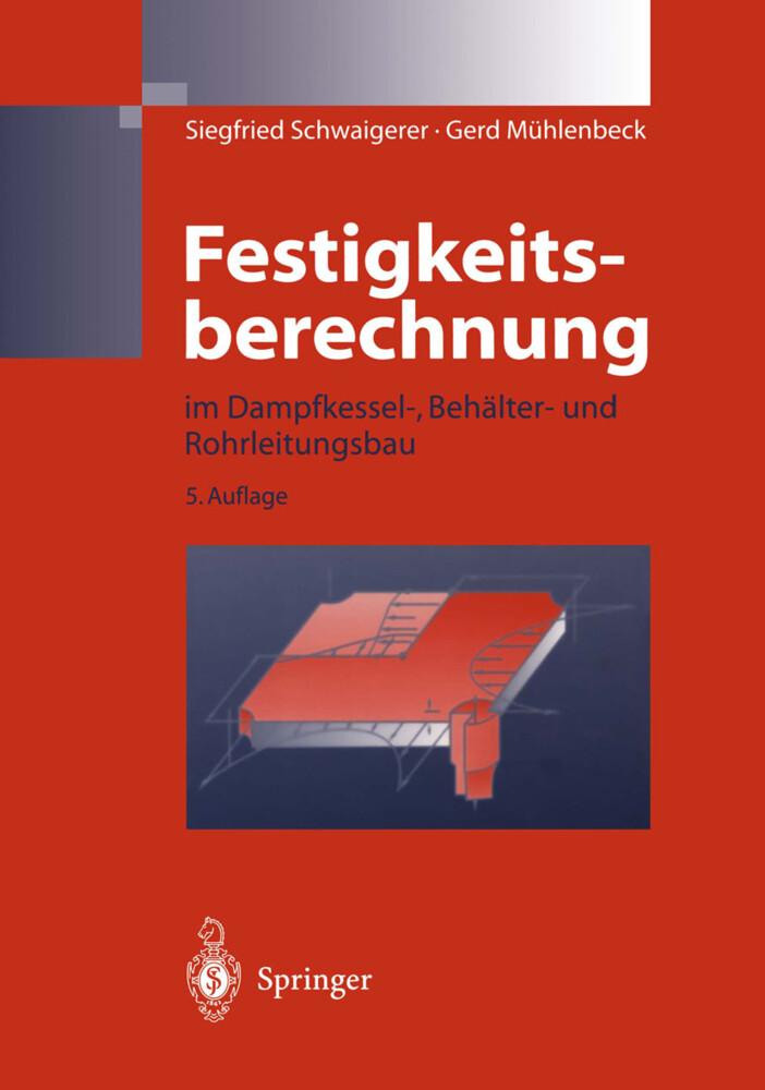 Festigkeitsberechnung im Dampfkessel-, Behälter- und Rohrleitungsbau als Buch
