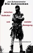 Die Autonomen zwischen Subkultur und sozialer Bewegung