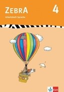 Zebra 4. Arbeitsheft Sprache 4. Schuljahr
