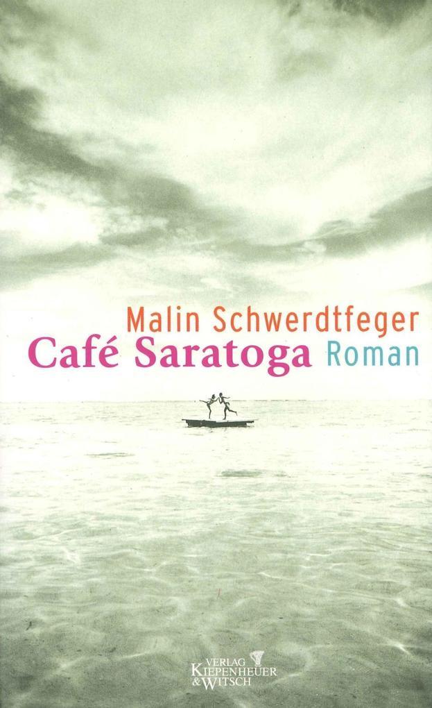 Cafe Saratoga als Buch von Malin Schwerdtfeger