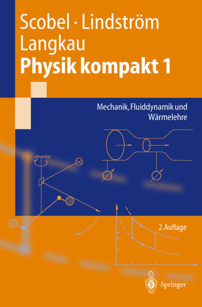 Physik kompakt 1. Mechanik, Fluiddynamik und Wärmelehre als Buch