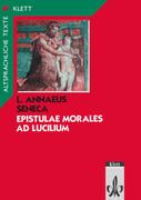 Epistulae morales ad Lucilium. Text mit Wort- und Sacherläuterungen