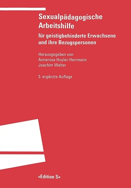 Sexualpädagogische Arbeitshilfe für geistigbehinderte Erwachsene und ihre Bezugspersonen als Buch