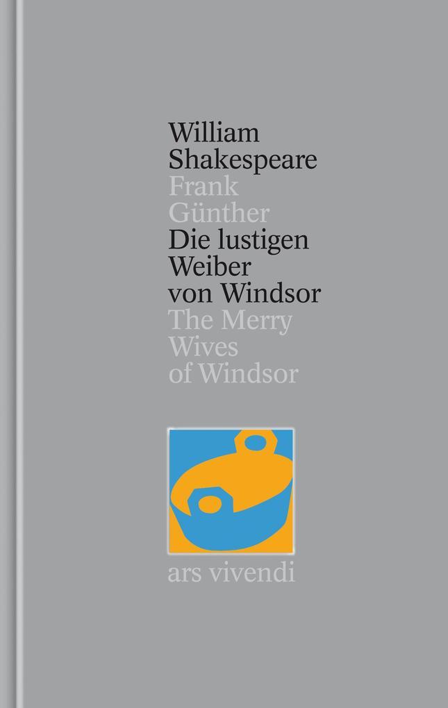 Die lustigen Weiber von Windsor / The Merry Wives of Windsor [Zweisprachig] (Shakespeare Gesamtausgabe, Band 24) als Buch