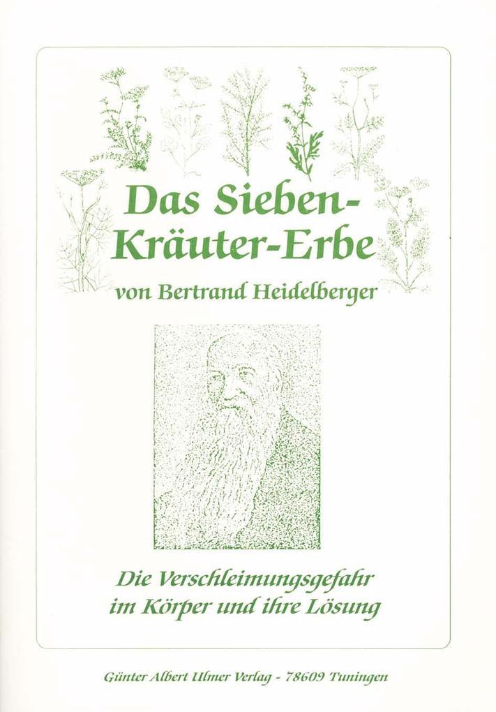 Das Sieben-Kräuter-Erbe von Bertrand Heidelberger als Buch
