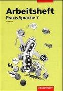 Praxis Sprache A 7. Arbeitsheft. RSR