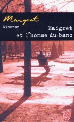 Maigret et l' homme du banc als Taschenbuch