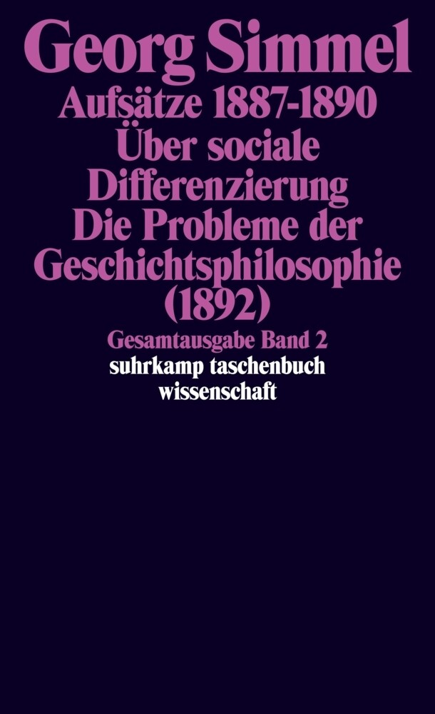 Aufsätze 1887 bis 1890. Über sociale Differenzierung (1890). Die Probleme der Geschichtsphilosophie (1892) als Taschenbuch
