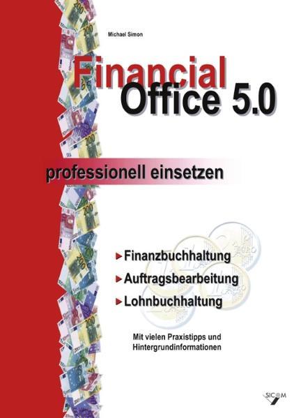 Financial Office 5.0 - professionell einsetzen als Buch