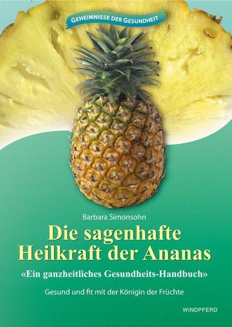 Die sagenhafte Heilkraft der Ananas als Buch