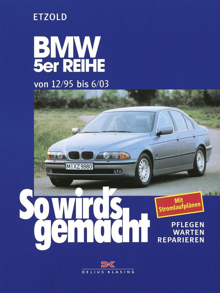 So wird's gemacht. BMW 5er Reihe von 12/95 bis 6/03 als Buch