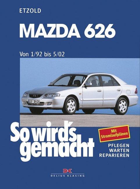So wird's gemacht. Mazda 626 ab 01/92 als Buch