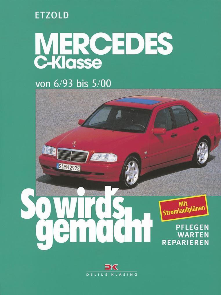 So wird's gemacht Mercedes C-Klasse von 6/93 bis 5/00 als Buch