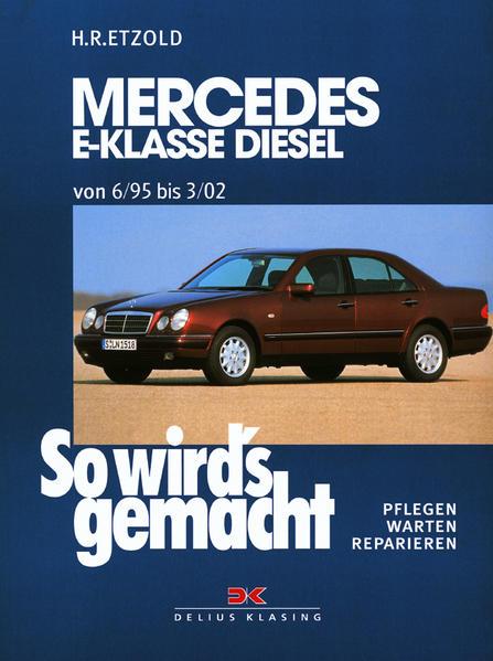 So wird's gemacht. Mercedes E-Klasse Diesel Limousine/T-Modell als Buch