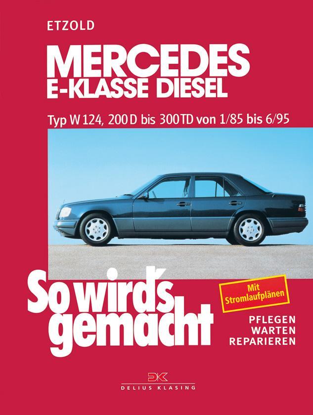 So wird's gemacht Mercedes E-Klasse Diesel Typ W 124 als Buch