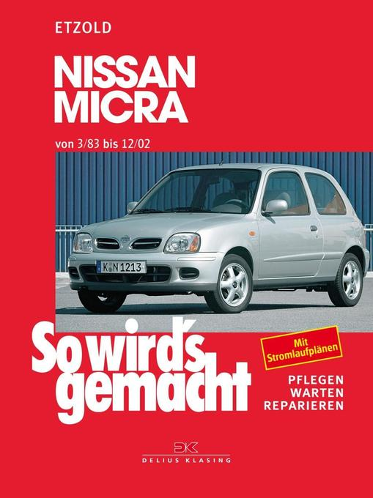 So wird's gemacht. Nissan Micra von 3/83 bis 12/02 als Buch