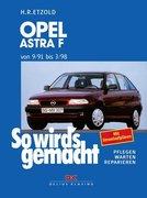 So wird's gemacht. Opel Astra F Limousine und Caravan 9/91 bis 3/98