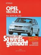 So wird's gemacht. Opel Vectra B 10/95 bis 2/02