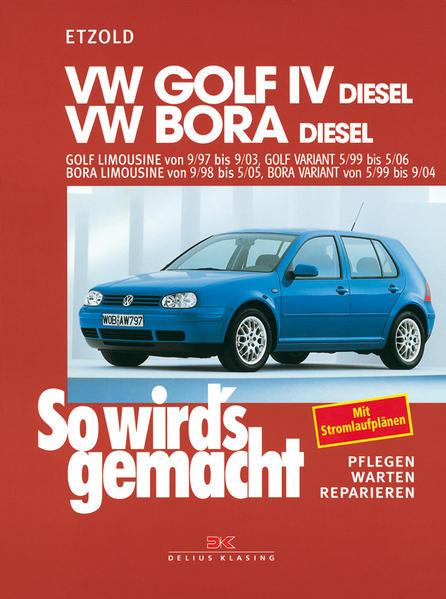 So wird's gemacht. VW Golf IV Diesel 68-150 PS ab 9/97 bis 9/03, Bora Diesel 68-115 PS ab 9/98 als Buch
