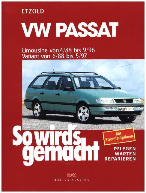 So wird's gemacht. VW Passat. Limousine von 4/88 bis 9/96. Variant von 6/88 bis 5/97 als Buch