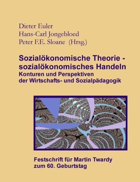 Sozialökonomische Theorie - sozialökonomisches Handeln (Festschrift für Martin Twardy) als Buch