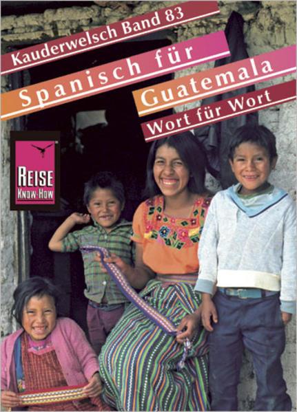 Spanisch für Guatemala. Kauderwelsch als Buch