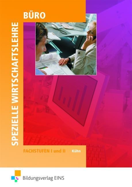 Spezielle Wirtschaftslehre Büro. Fachstufen 1 und 2. Lehr-/Fachbuch. Baden-Württemberg als Buch