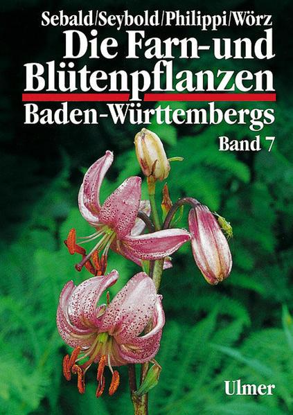 Die Farn- und Blütenpflanzen Baden-Württembergs 07 als Buch