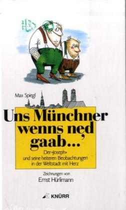 Uns Münchner wenn's ned gaab... 1 als Buch