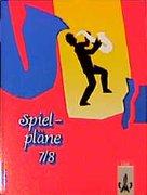 Spielpläne 7/8. Schülerbuch. Neubearbeitung