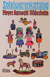 Spielwarenkatalog. E. L. Meyer Auswahl Hildesheim als Buch