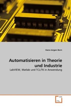 Automatisieren in Theorie und Industrie als Buc...