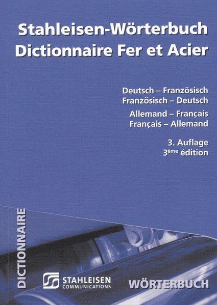 Stahleisen - Wörterbuch. Deutsch - Französisch / Französisch - Deutsch als Buch