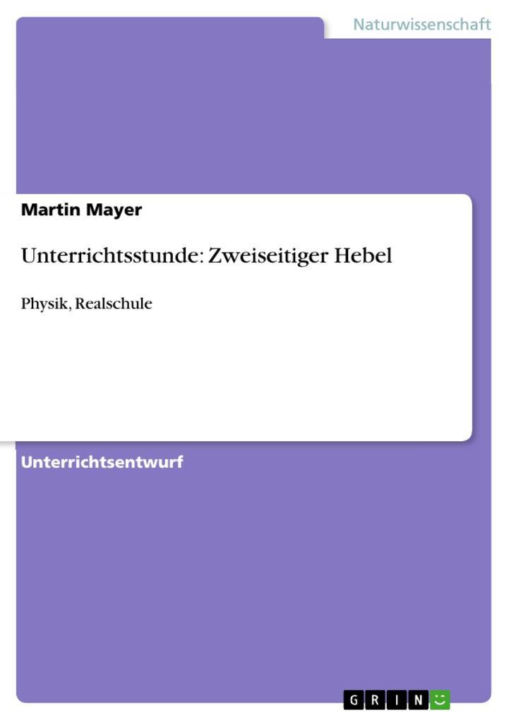 Unterrichtsstunde: Zweiseitiger Hebel als Buch ...