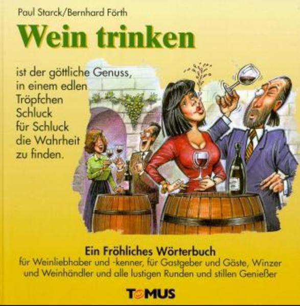 Wein trinken. Ein fröhliches Wörterbuch als Buch (gebunden)