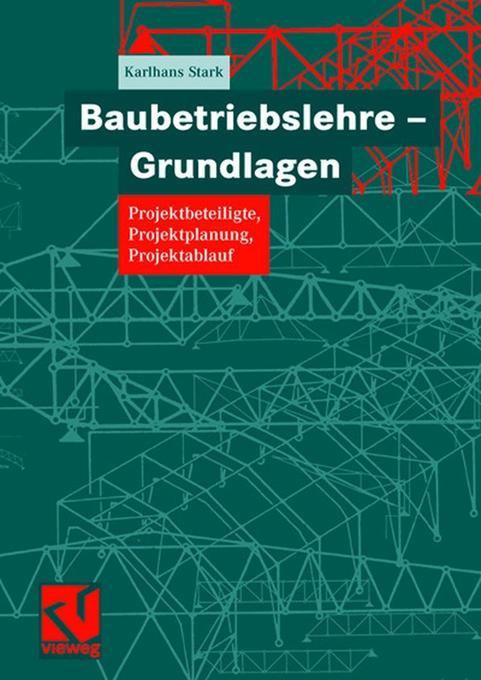 Baubetriebslehre. Grundlagen als Buch