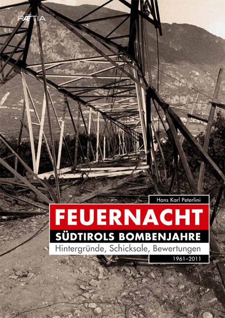 Feuernacht. Südtirols Bombenjahre als Buch (gebunden)