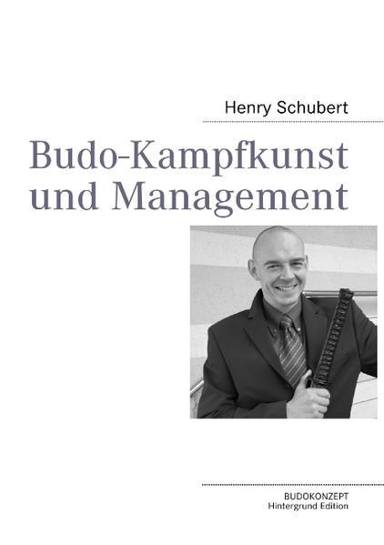 Budo-Kampfkunst und Management als Buch von Hen...