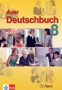 Das Auer-Deutschbuch. Ein integriertes Sprach- und Lesebuch. Schülerbuch 8. Ausgabe für Bayern.