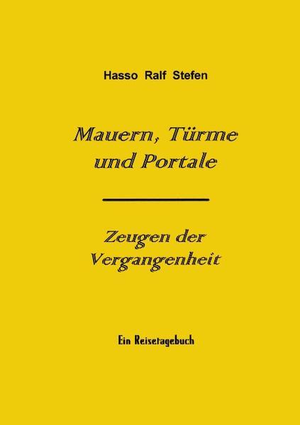 Mauern, Türme und Portale - Zeugen der Vergangenheit als Buch (kartoniert)
