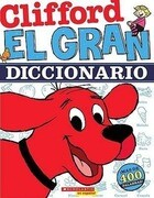 El Clifford: El Gran Diccionario (Clifford's Big Dictionary): (spanish Language Edition of Clifford's Big Dictionary) = Clifford's Big Dictionary