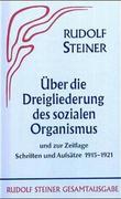 Aufsätze über die Dreigliederung des sozialen Organismus und zur Zeitlage 1915-1921