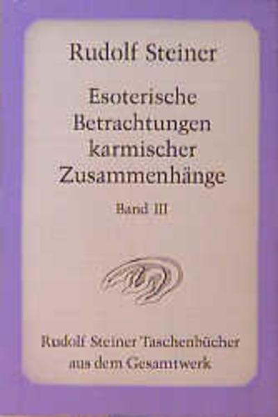 Esoterische Betrachtungen karmischer Zusammenhänge III als Taschenbuch