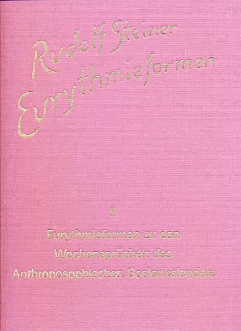 Eurythmieformen zu den Wochensprüchen des Anthroposophischen Seelenkalenders als Buch